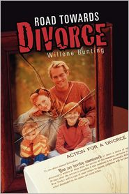 Road Towards Divorce - Willene Bunting