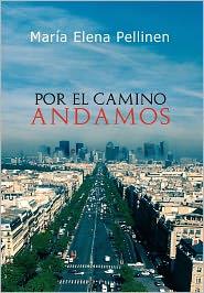 Por El Camino Andamos. - Mar A Elena Pellinen
