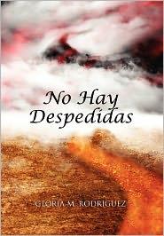 No Hay Despedidas - Gloria M. Rodriguez