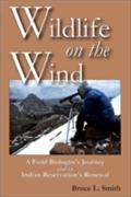 Wildlife on the Wind - Bruce L. Smith