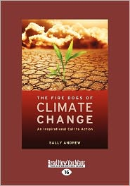 The Fire Dogs Of Climate Change - Sally Andrew