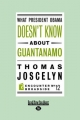 What President Obama Doesnt Know About Guantanamo - Thomas Joscelyn