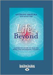 Life & Beyond - Anthony Grzelka