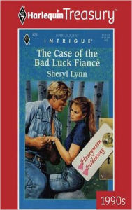 The Case of the Bad Luck Fiance - Sheryl Lynn