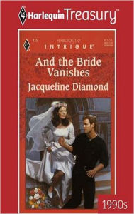 And the Bride Vanishes - Jacqueline Diamond