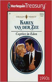 Captive in Eden - Karen Van Der Zee