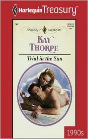 Trial in the Sun - Kay Thorpe