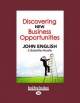 Discovering New Business Opportunities - Babette Moate; John English
