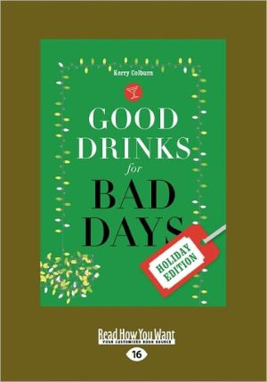 Good Drinks For Bad Days - Kerry Colburn