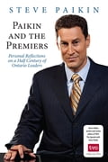Paikin and the Premiers - Steve Paikin