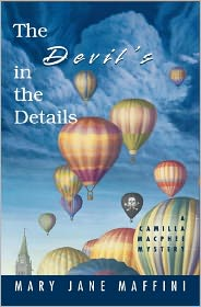 The Devil's in the Details: A Camilla MacPhee Mystery - Mary Jane Maffini