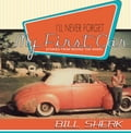 I'll Never Forget My First Car - Bill Sherk