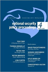 National Security Policy Proceedings: Winter 2010 - Tevi Troy, Lisa Curtis, Tom Donnelly, David Trachtenberg, Peter Brookes, Peter Pry, Samara Greenberg, Kyle Shideler, Christopher