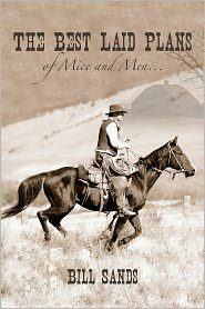 The Best Laid Plans of Mice and Men. - Bill Sands