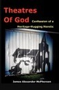 Theatres of God - James A McPherson