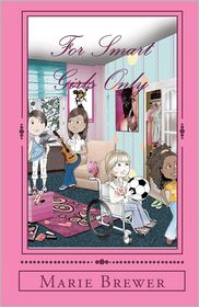 For Smart Girls Only - MS Marie Brewer, Mrs Patricia a. Lee (Illustrator)