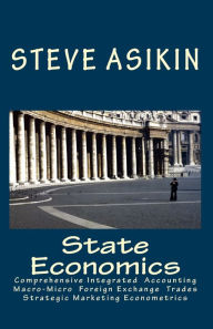 State Economics: Comprehensive Macro-Micro Economics' Simple Fiscal-Monetary Export-Import Accouting, Integrated Supply-Demand Managerial Economic. Algebra, Today Forex Gold Marketing and Sharia Socio-Econometric Mathematical Engineering Visual - Steve Asikin