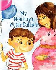 My Mommy's Water Balloon - Lisa Darnell, Bonnie Lemaire (Illustrator)