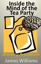Inside the Mind of the Tea Party - MR James Williams