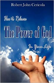 How to Release the Power of God in Your Life!