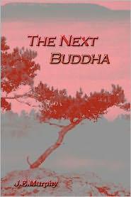 The Next Buddha - J. E. Murphy