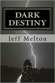 Dark Destiny - Jeff Melton