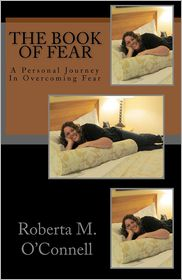 The Book of Fear: A Personal Journey in Overcoming Fear - Roberta O'Connell