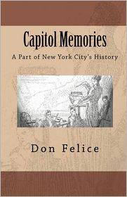 Capitol Memories: A part of New York City's History - Don Felice
