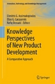 Knowledge Perspectives of New Product Development - Dimitris G Assimakopoulos;  Dimitris G. Assimakopoulos;  Elias G. Carayannis;  Elias G. Carayannis;  Rafiq Dossani;  Rafiq Dossani