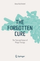 The Forgotten Cure - Anna Kuchment