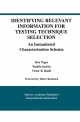 Identifying Relevant Information for Testing Technique Selection - Sira Vegas;  Natalia Juristo;  Victor R. Basili