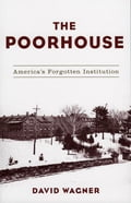 The Poorhouse - David Wagner