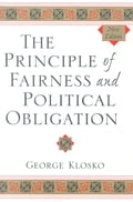 The Principle of Fairness and Political Obligation - George Klosko