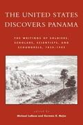 The United States Discovers Panama - Germán R. Mejía, Michael J. LaRosa