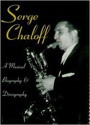 Serge Chaloff: A Musical Biography and Discography - Vladimir Simosko