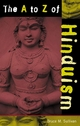 A to Z of Hinduism - Bruce M. Sullivan