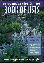 New York/Mid-Atlantic Gardener's Book of Lists - Bonnie Lee Appleton, Lois Trigg Chaplin