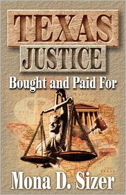 Texas Justice, Bought and Paid For - Mona D. Sizer