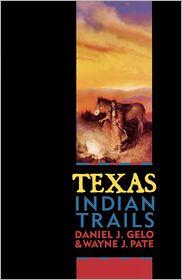 Texas Indian Trails - Daniel J. Gelo
