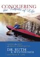 Conquering the Rapids of Life - Ruth K. Westheimer;  Pierre A. Lehu