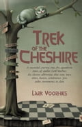 Trek of the Cheshire - Lark Voorhies