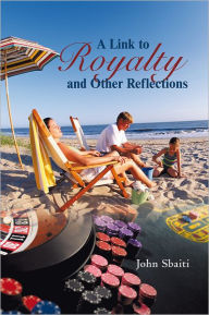 A Link to Royalty and Other Reflections - John Sbaiti