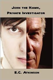 John The Hawk, Private Investigator - E. C. Atkinson