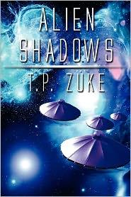 Alien Shadows - T. P. Zuke