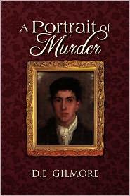A Portrait of Murder - D. E. Gilmore