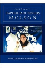 Madame Daphne Jane Rogers Molson - Madame Daphne Jane Rogers Molson