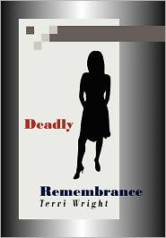 Deadly Remembrance - Terri Wright