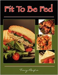 Fit to Be Fed - Tracy Renfro