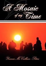 A Mosaic of My Time - Yvonne McCallumpeters (author)