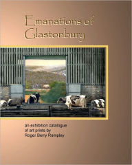Emanations of Glastonbury: An Exhibition Catalogue of Art Prints by Roger Berry Rampley - Roger Rampley